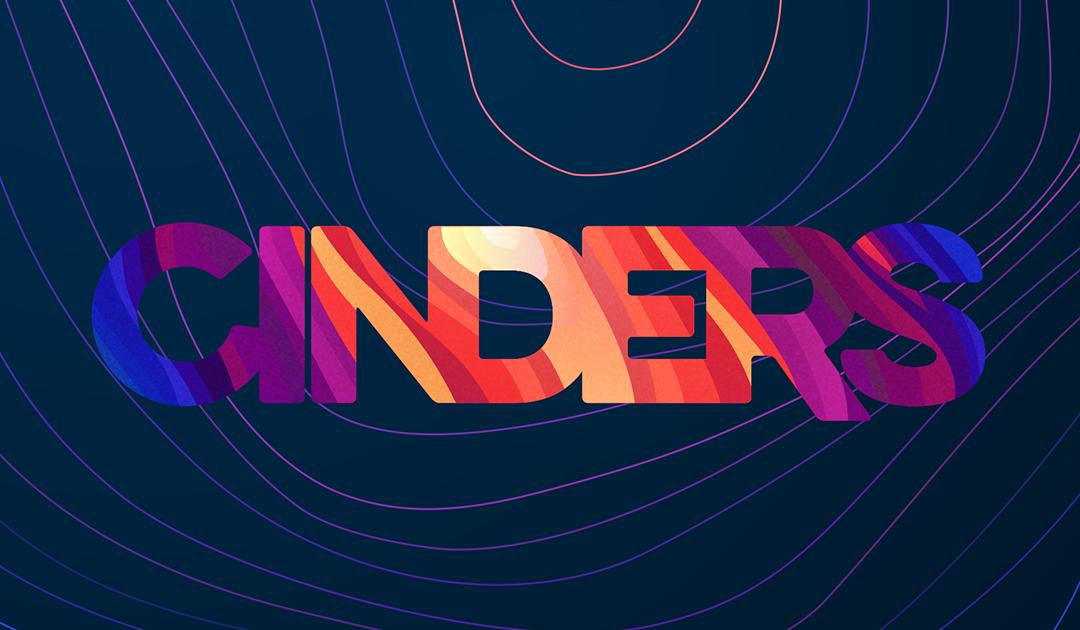 Cinders Looking Forward To Looking Back