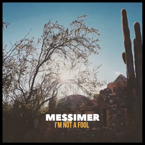 Messimer I'm Not A Fool