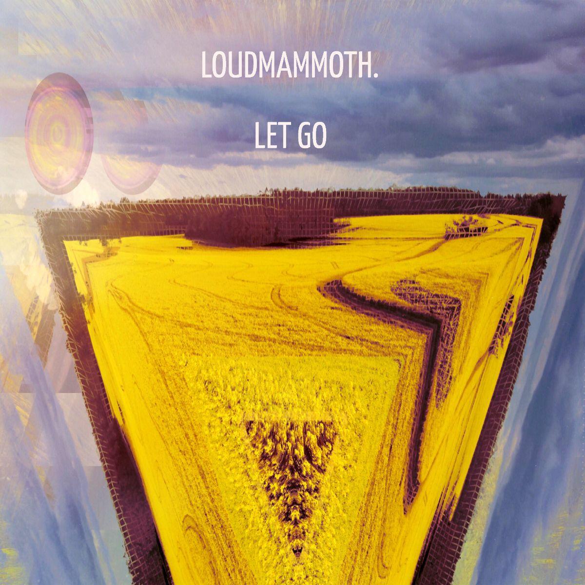 Loudmammoth. Let Go